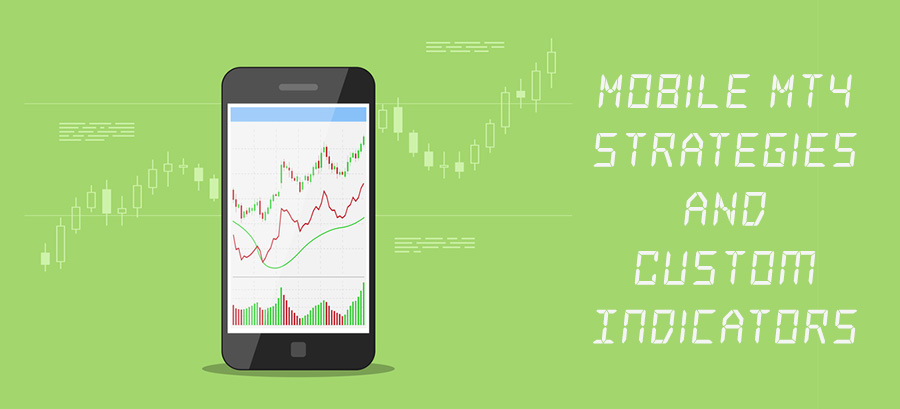 Best MT4 Mobile Strategies & Custom Mobile MT4 Indicators
